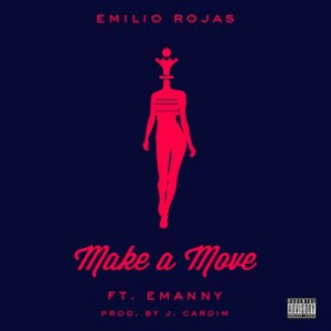 Emilio Rojas f. Emanny - Make A Move