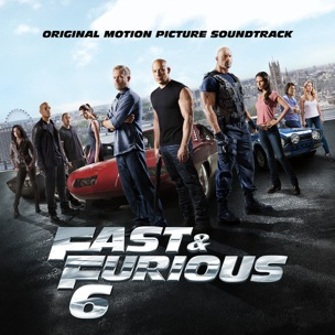 """Fast & Furious 6 Original Soundtrack"" Release Date, Cover Album & Tracklist"