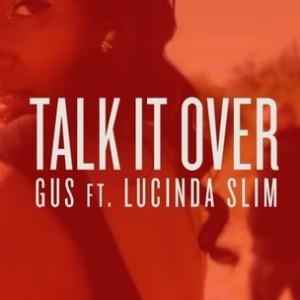 "GUS f. Lucinda Slim (Nia Saw of Zap Mama) - ""Talk It Over"""