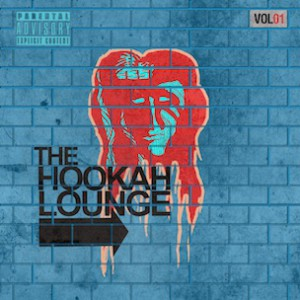 """""""The Hookah Lounge Vol. 1"""" Release Date, Cover Art & Tracklist"""