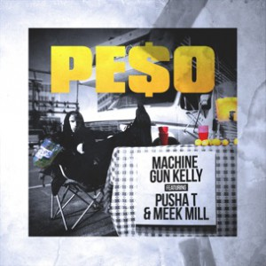 Machine Gun Kelly f. Pusha T & Meek Mill - Peso