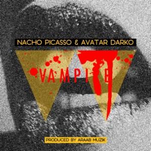 Nacho Picasso & Avatar Darko - Vampire [Prod. AraabMUZIK]