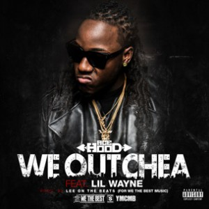 Ace Hood f. Lil Wayne - We Outchea