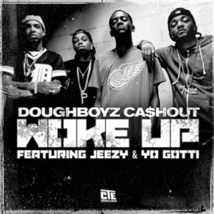 Doughboyz Cashout f. Young Jeezy & Yo Gotti - Woke Up