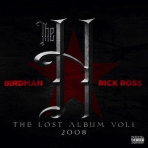 "Birdman & Rick Ross ""The H: Lost Album Vol. 1"" Tracklist, Download & Mixtape Stream"