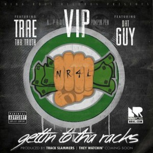 V.I.P. f. Trae Tha Truth & Dat Guy - Gettin To Tha Racks
