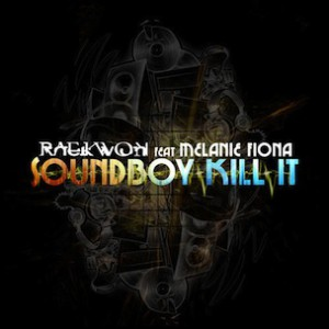 Raekwon f. Melanie Fiona - Soundboy Kill It