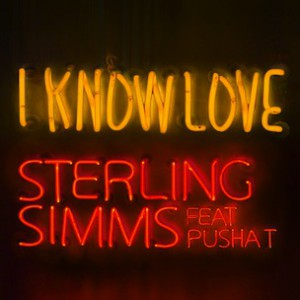Sterling Simms f. Pusha T - I Know Love