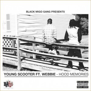 Young Scooter f. Webbie - Hood Memories