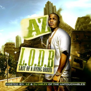 """AZ """"Last Of A Dying Breed"""" Download & Mixtape Stream"""