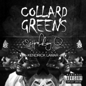 ScHoolboy Q f. Kendrick Lamar - Collard Greens