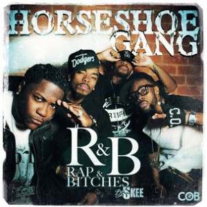 "Horseshoe Gang ""R&B (Rap & Bitches)"" Cover Art, Tracklist, & Mixtape Stream"