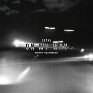 Drake f. James Fauntleroy - On My Way
