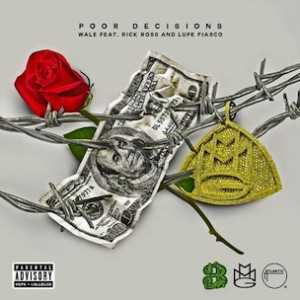 Wale f. Rick Ross & Lupe Fiasco - Poor Decisions