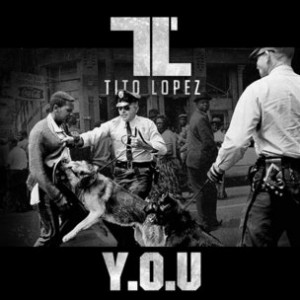 "Tito Lopez ""Y.O.U."" Mixtape Tracklist, Cover Art, Stream"