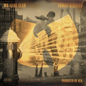 Wu-Tang Clan - Family Reunion [Prod. RZA]