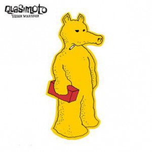 Quasimoto - Yessir Whatever