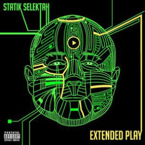 Statik Selektah - Extended Play