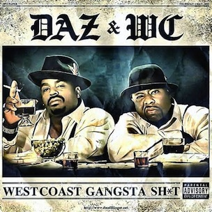 "Daz & WC ""West Coast Gangsta Sh*t"" Release Date, Cover Art & Tracklist"