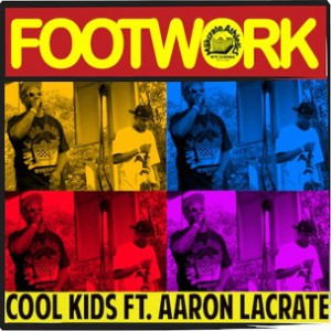 The Cool Kids f. Aaron LaCrate - Footwork