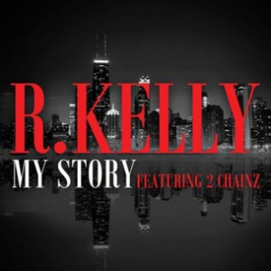 R. Kelly f. 2 Chainz - My Story