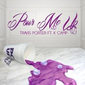 Travis Porter f. K Camp - Pour Me Up