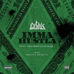 Cashis f. Crooked I & Sullee J - Imma Hustla