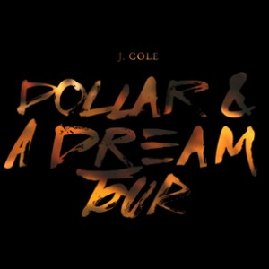 J. Cole - Dollar & A Dream Tour: Detroit & Toronto