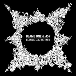 Blame One & J57 f. DJ Rhettmatic - B.L.A.M.E.57
