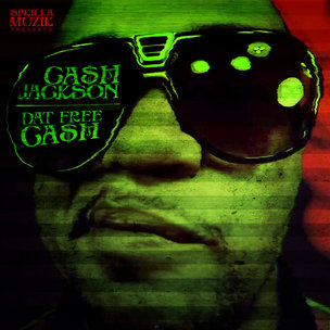 "Ca$h Jackson ""Dat Free Ca$h"" Cover Art, Tracklist, Download & Mixtape Stream"