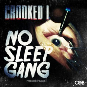 Crooked I - No Sleep Gang