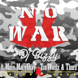 DJ Bizzy f. Murs, Macy Gray, Tru Wordz & Thurz - No War