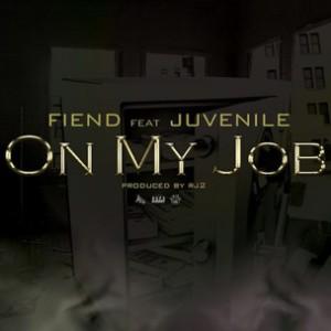 Fiend f. Juvenile - On My Job