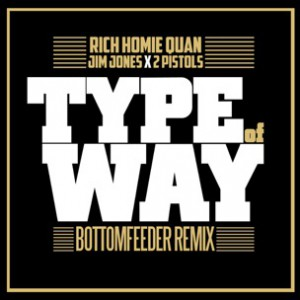 Rich Homie Quan f. Jim Jones & 2 Pistols - Type Of Way Remix