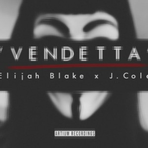 Elijah Blake f. J. Cole - Vendetta