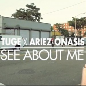"""Ariez Onasis f. TUGE - """"See About Me"""""""