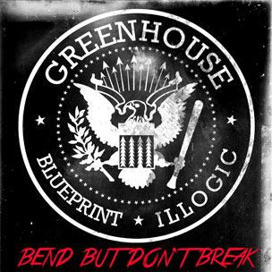 Greenhouse [Illogic & Blueprint] - Bend But Don't Break