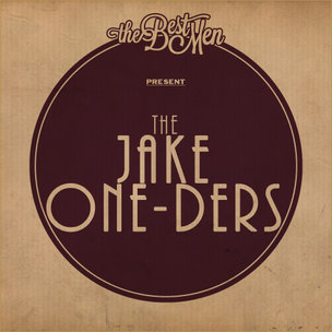"The Best Men ""The Jake One-Ders"" Cover Art, Tracklist, & Mixtape Stream"