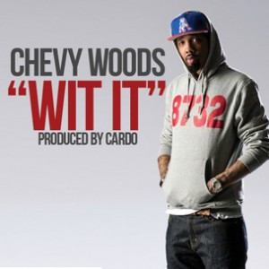 Chevy Woods - Wit It