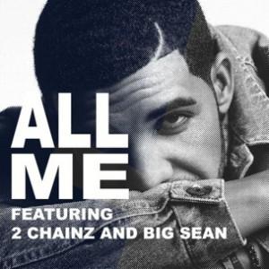 Drake f. 2 Chainz & Big Sean - All Me