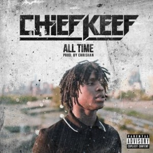 Chief Keef - All Time