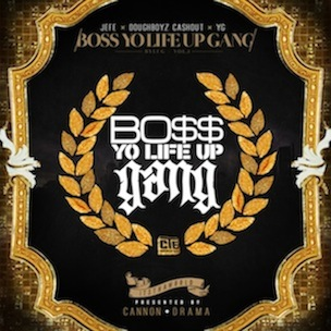 "Boss Gang ""Bo$$ Yo Life Up Gang, Vol. 1"" Mixtape Release Date & Cover Art"