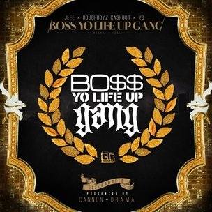 "Jefe (Young Jeezy), Doughboyz Cashout & YG ""Bo$$ Yo Life Up Gang"" Cover Art, Tracklist, Download & Mixtape Stream"