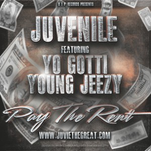 Juvenile f. Young Jeezy & Yo Gotti - Pay The Rent