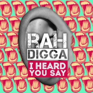 Rah Digga - I Heard You Say