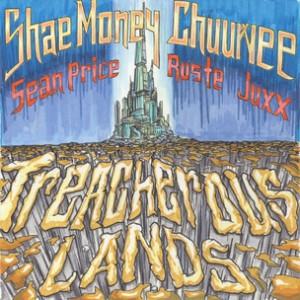 Shae Money & Chuuwee f. Sean Price & Ruste Juxx - Treacherous Lands