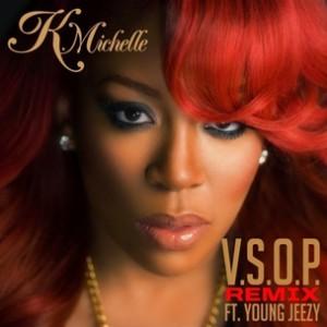 K. Michelle f. Jeezy - V.S.O.P. Remix