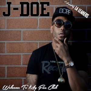 "J-Doe & LA Leakers ""Welcome To My Fanclub"" Download & EP Stream"