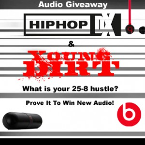 Young Dirt x HipHopDX x Beats By Dre Giveaway