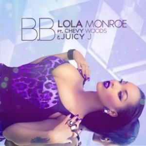 Lola Monroe f. Juicy J & Chevy Woods - B.B.